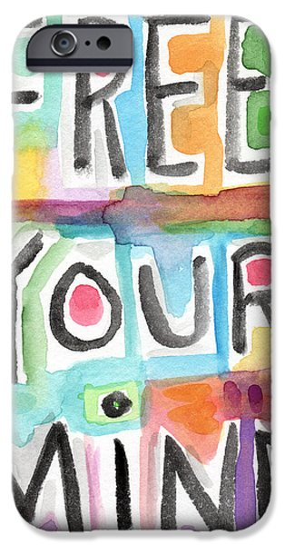 Free Mixed Media iPhone Cases - FREE YOUR MIND- colorful word painting iPhone Case by Linda Woods