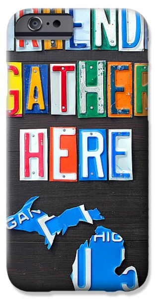 Signed Mixed Media iPhone Cases - Friends Gather Here Recycled License Plate Art Lettering Sign Michigan Version iPhone Case by Design Turnpike
