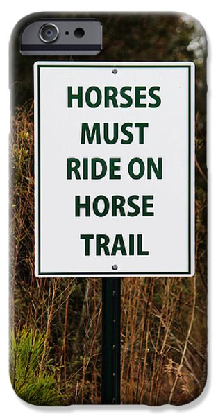 Horse iPhone Cases - Funny Sign For Horses iPhone Case by Cynthia Guinn