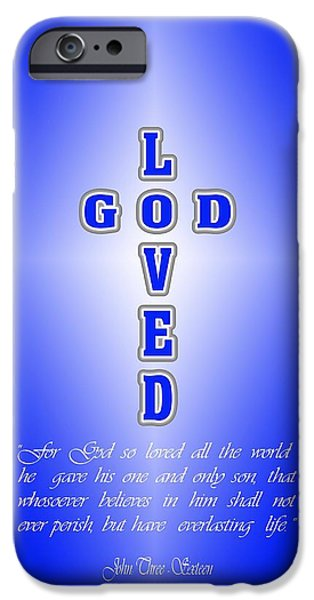 God Loved iPhone Case by Daniel Madrid