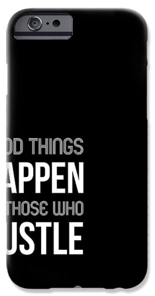 Motivational Poster iPhone Cases - Good Thing Happen Poster Black and White iPhone Case by Naxart Studio