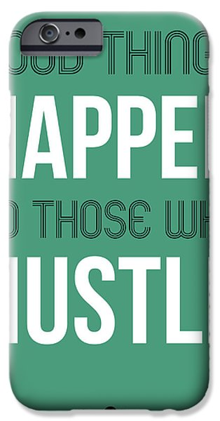 Motivational Poster iPhone Cases - Good Thing Happen Poster Green iPhone Case by Naxart Studio