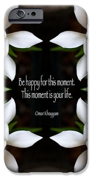 Happy - Omar Khayyam Quote  iPhone Case by Susan Bloom