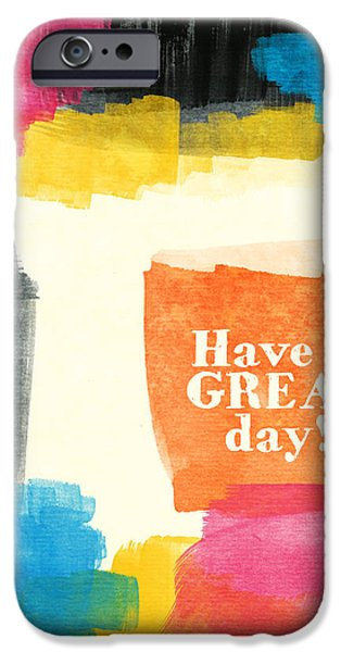 Greetings iPhone Cases - Have A Great Day- Colorful Greeting Card iPhone Case by Linda Woods
