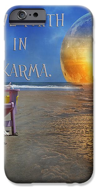 Have Faith in Karma iPhone Case by Betsy A  Cutler