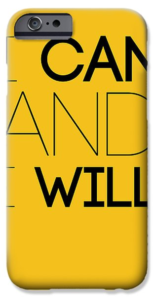 Gig iPhone Cases - I Can And I Will Poster 2 iPhone Case by Naxart Studio