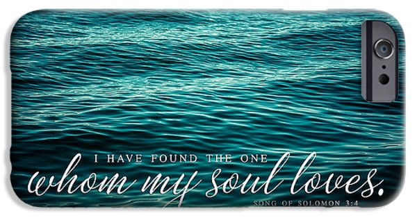 Quotation iPhone Cases - I Have Found The One whom my Soul Loves. iPhone Case by Lisa Russo