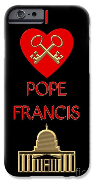 Americans Elect iPhone Cases - I Love Pope Francis iPhone Case by Rose Santuci-Sofranko