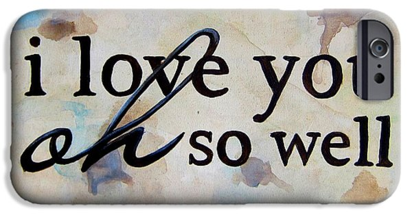Recently Sold -  - Couple iPhone Cases - I Love You Oh So Well iPhone Case by Michelle Eshleman