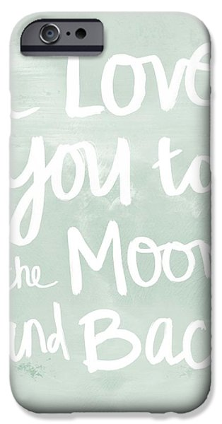 Shower iPhone Cases - I Love You To The Moon And Back- inspirational quote iPhone Case by Linda Woods