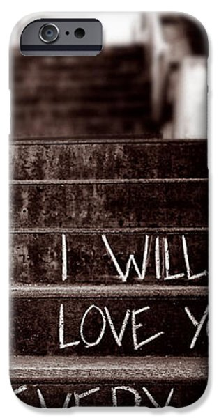 Condition iPhone Cases - I Will Love You iPhone Case by Bob Orsillo