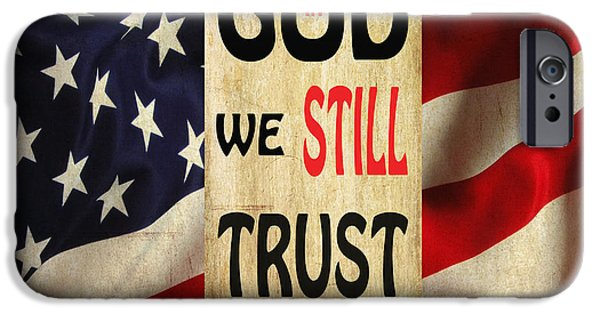 Flag iPhone Cases - In GOD We Still Trust 2 iPhone Case by Beverly Guilliams