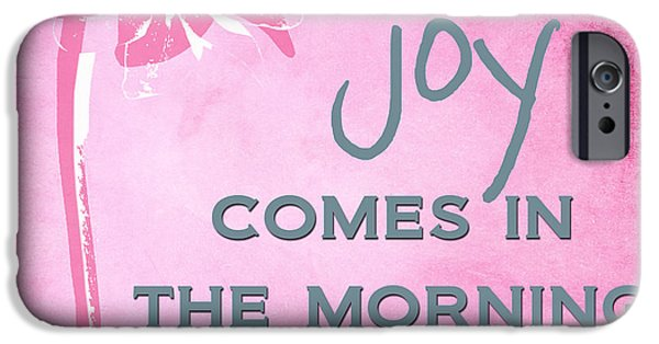 Morning iPhone Cases - Joy Comes In The Morning Pink and White iPhone Case by Linda Woods