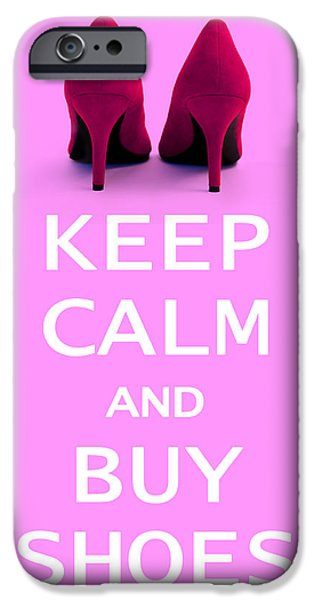 Keep Calm and Buy Shoes iPhone Case by Natalie Kinnear