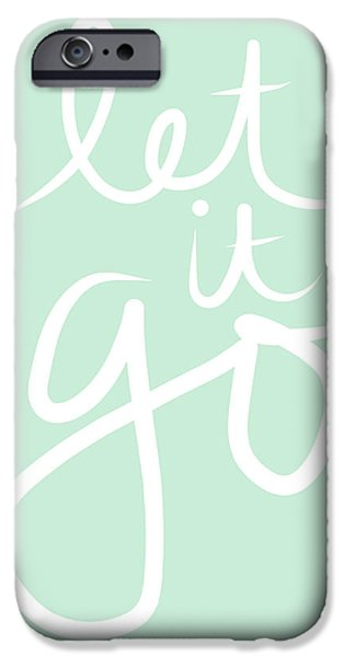 Sign iPhone Cases - Let It Go iPhone Case by Linda Woods