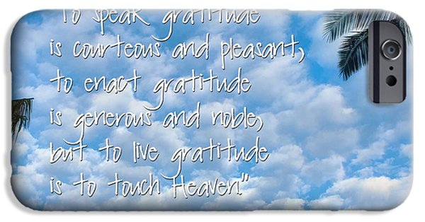 Overhang Digital iPhone Cases - Live Gratitude iPhone Case by Peggy J Hughes
