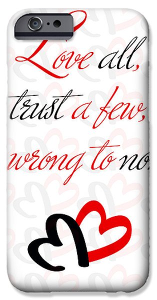 Quotes iPhone Cases - Love all iPhone Case by Gina Dsgn