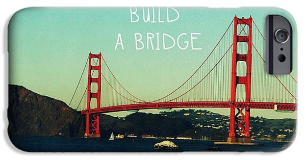 Golden Gate iPhone Cases - Love Can Build A Bridge- inspirational art iPhone Case by Linda Woods