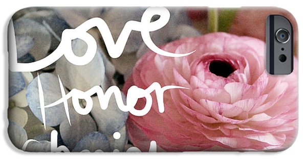 Honor iPhone Cases - Love Honor Cherish iPhone Case by Linda Woods
