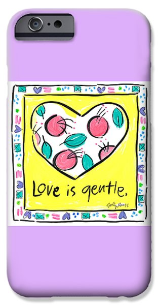 Sally Huss iPhone Cases - Love is Gentle iPhone Case by Sally Huss