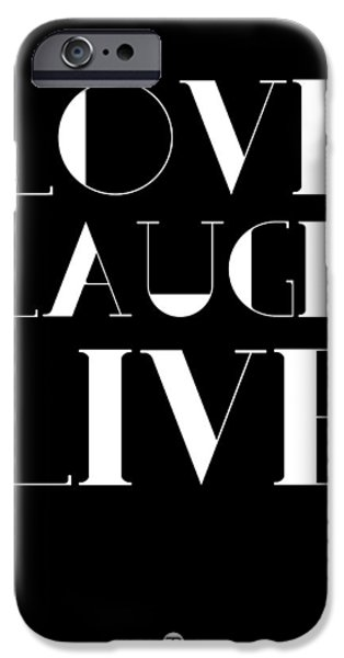 Laugh iPhone Cases - Love Laugh Live Poster 1 iPhone Case by Naxart Studio