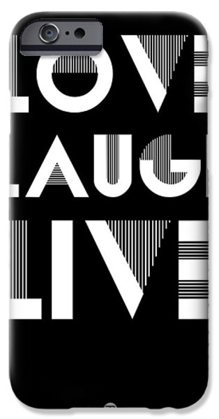 Laugh iPhone Cases - Love Laugh Live Poster 2 iPhone Case by Naxart Studio