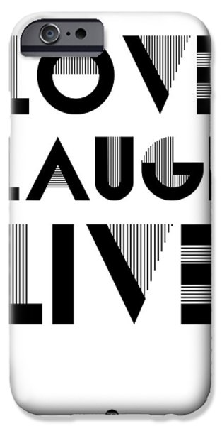 Laugh iPhone Cases - Love Laugh Live Poster 3 iPhone Case by Naxart Studio