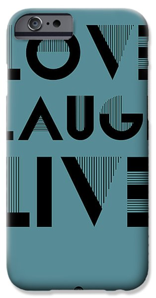 Laugh iPhone Cases - Love Laugh Live Poster 4 iPhone Case by Naxart Studio
