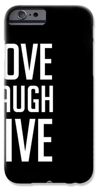 Love Digital Art iPhone Cases - Love Laugh Live Poster Black iPhone Case by Naxart Studio