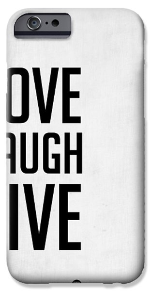 Love Digital Art iPhone Cases - Love Laugh Live Poster Grey iPhone Case by Naxart Studio