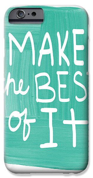 Thinking iPhone Cases - Make The Best Of It iPhone Case by Linda Woods