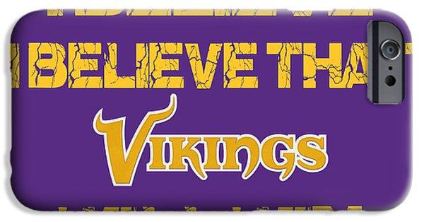 Minnesota iPhone Cases - Minnesota Vikings I Believe iPhone Case by Joe Hamilton