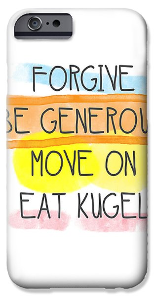 Wisdom iPhone Cases - Move On and Eat Kugel iPhone Case by Linda Woods
