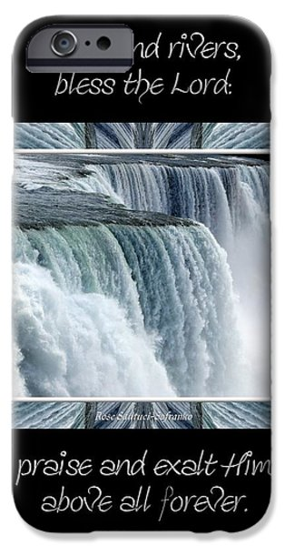 Niagara Falls Seas and rivers bless the Lord praise and exalt Him above all forever iPhone Case by Rose Santuci-Sofranko