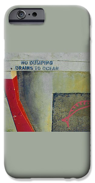 No Dumping - Drains To Ocean No 2 iPhone Case by Ben and Raisa Gertsberg