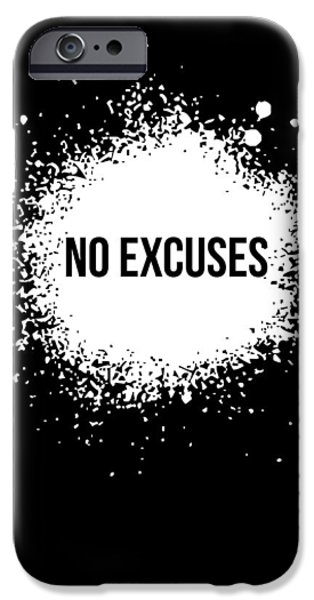 Motivational Poster iPhone Cases - No Excuses Poster Black  iPhone Case by Naxart Studio