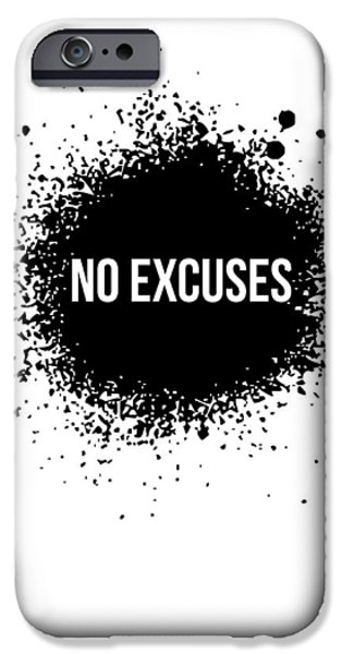 Expression iPhone Cases - No Excuses Poster White iPhone Case by Naxart Studio
