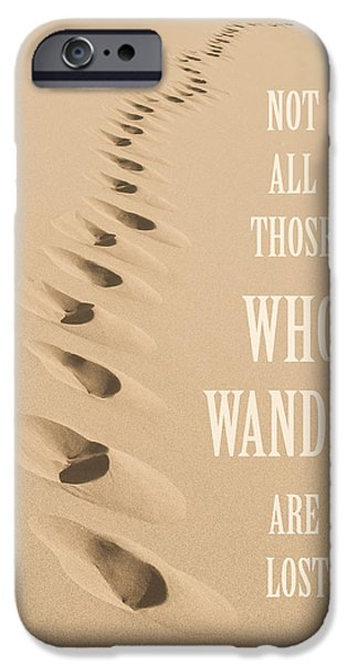 Renewing iPhone Cases - Not All Those Who Wander Are Lost iPhone Case by Aaron Spong