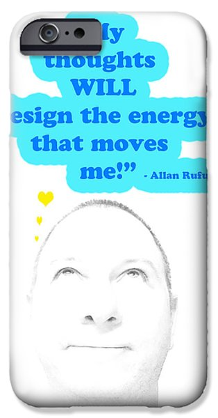 Note to Self  My thoughts will design the energy that moves me iPhone Case by Allan Rufus