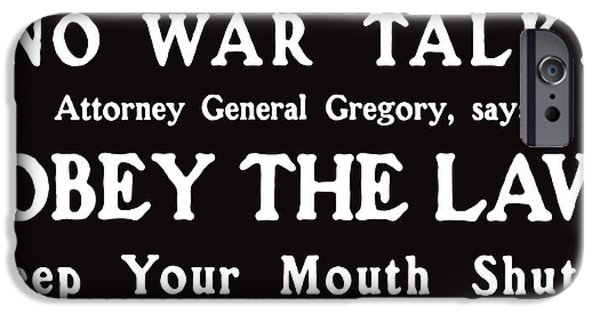 World War One iPhone Cases - Obey The Law Keep Your Mouth Shut iPhone Case by War Is Hell Store