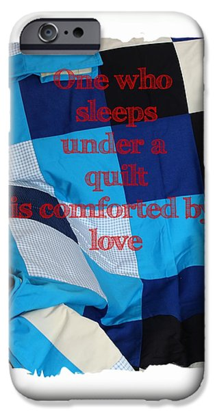 Sheets Tapestries - Textiles iPhone Cases - One Who Sleeps Under a Quilt is Comforted by Love iPhone Case by Barbara Griffin