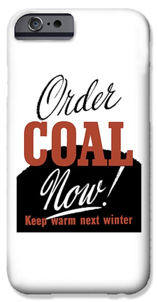 Coal iPhone Cases - Order Coal Now - Keep Warm Next Winter iPhone Case by War Is Hell Store
