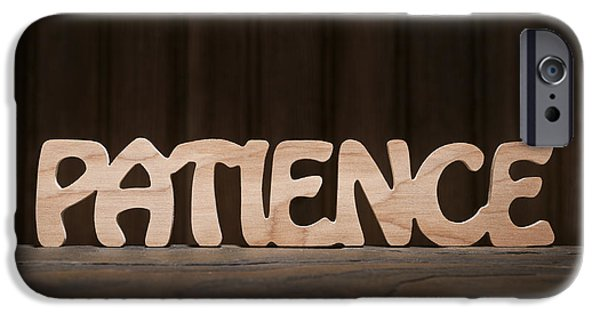 Positive Attitude iPhone Cases - Patience iPhone Case by Donald  Erickson