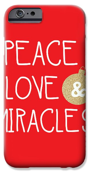 Christmas Mixed Media iPhone Cases - Peace Love and Miracles with Christmas Ornament iPhone Case by Linda Woods
