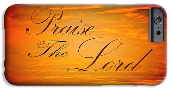 The Followers Paintings iPhone Cases - Praise The Lord iPhone Case by Barbara Snyder