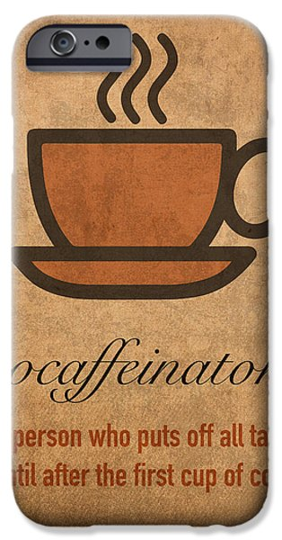 Posters On Mixed Media iPhone Cases - Procaffeinator Caffeine Procrastinator Humor Play on Words Motivational Poster iPhone Case by Design Turnpike