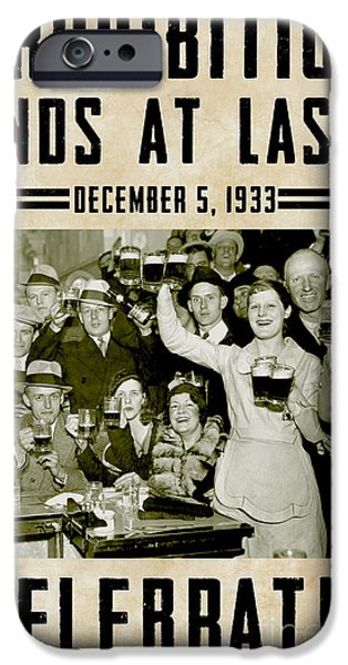 Breweries iPhone Cases - Prohibition Ends Celebrate iPhone Case by Jon Neidert