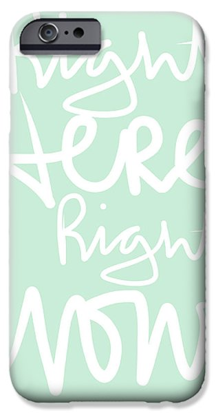 Signed Mixed Media iPhone Cases - Right Here Right Now iPhone Case by Linda Woods