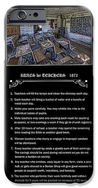 One Room School Houses iPhone Cases - RULES for TEACHERS - 1872 - MONTANA TERRITORY iPhone Case by Daniel Hagerman