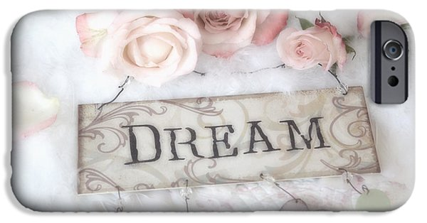 Pink Roses iPhone Cases - Shabby Chic Cottage Pink Roses With Dream Words - Shabby Chic Dreamy Romantic Photos iPhone Case by Kathy Fornal